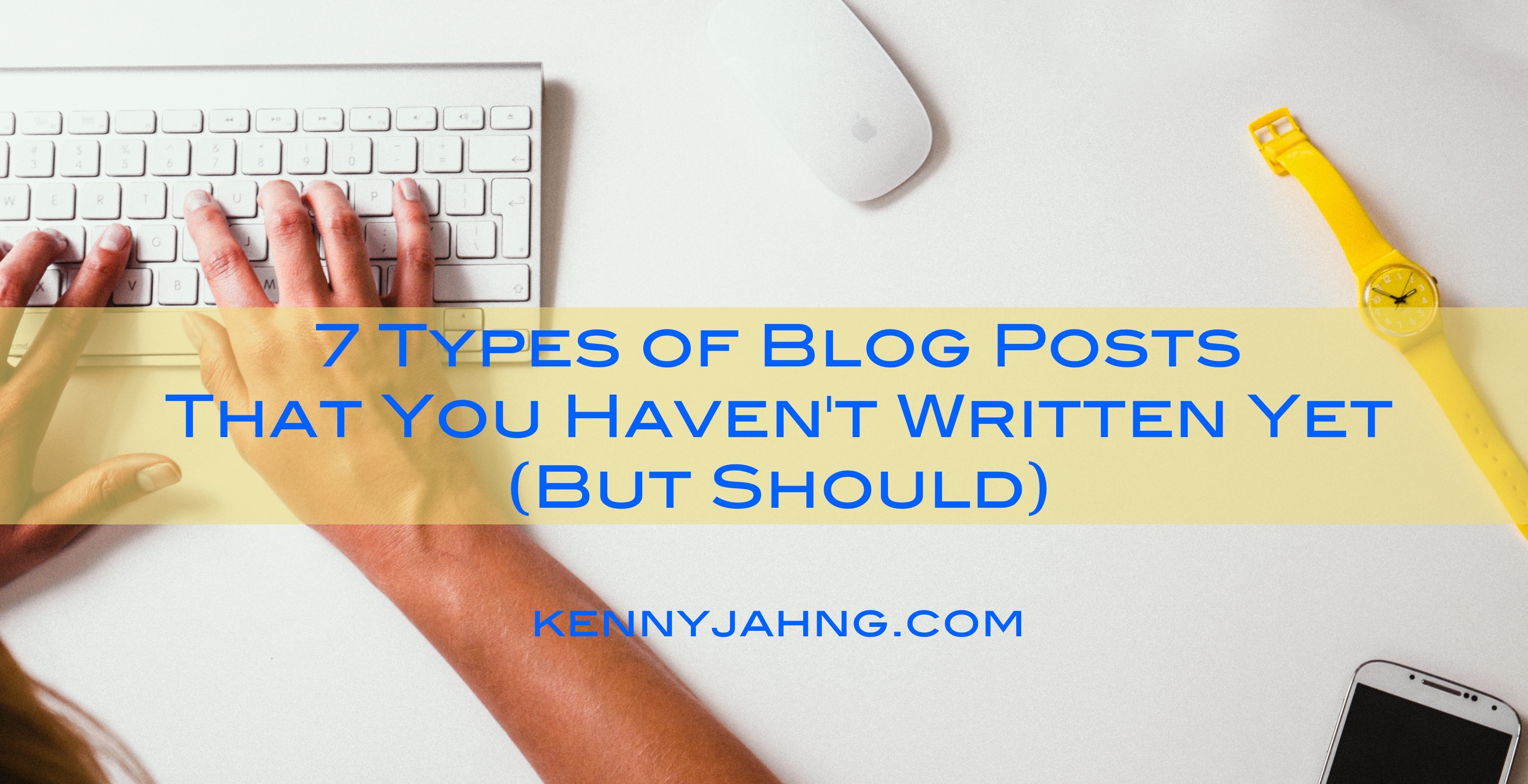7 Blog Post Types You Need To Try