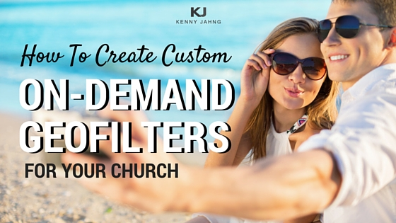 Create Custom On-Demand Geofilter