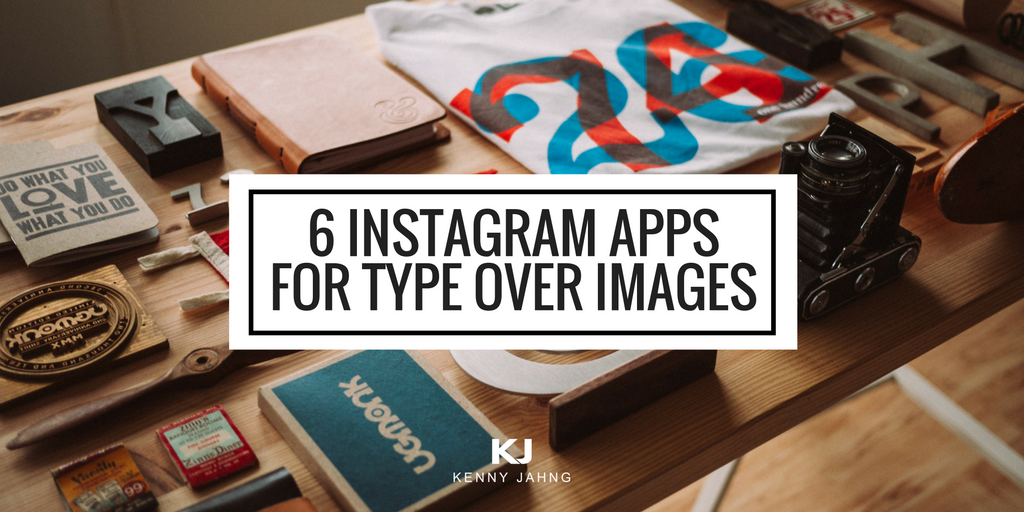 6 Instagram Apps For Type Over Images