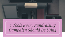 7 Tools Every Fundraising Campaign Should Be Using