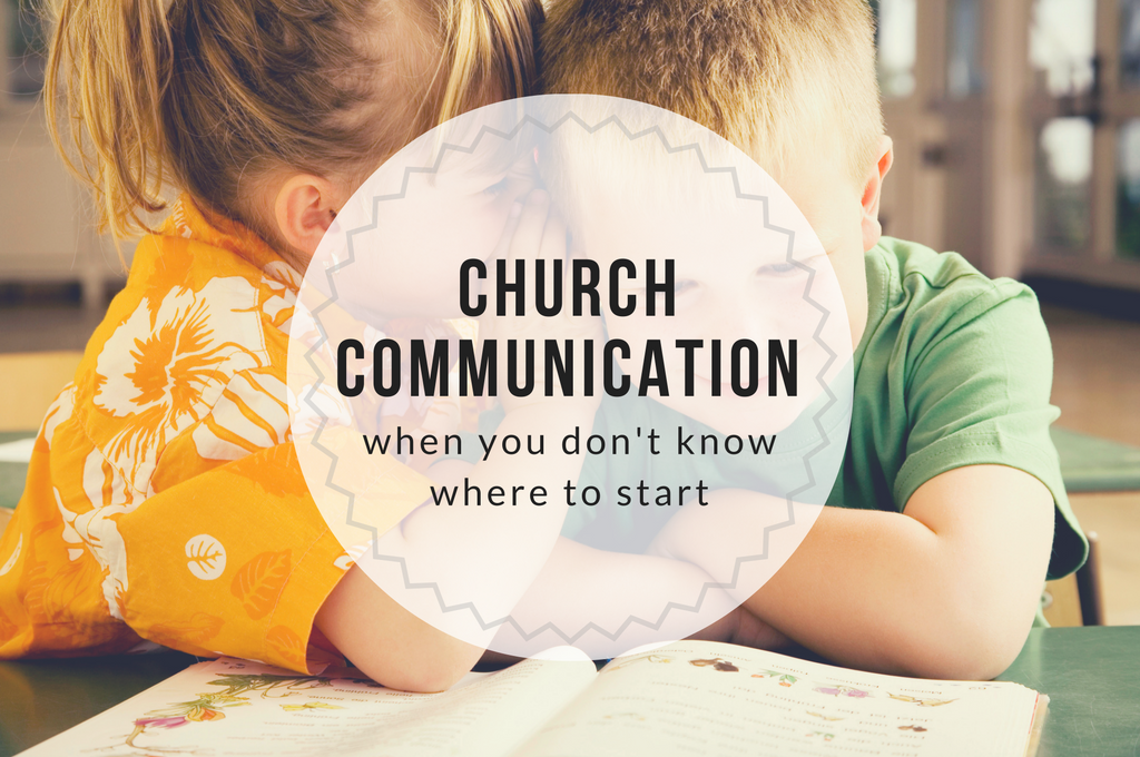Church communication when you don't know where to start