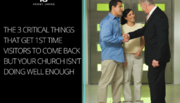 The 3 Critical Things That Get 1st Time Visitors To Come Back But Your Church Isn't Doing Well Enough