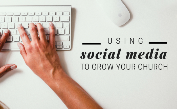 Using Social Media to Grow Your Church