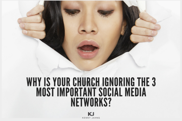 WHY IS YOUR CHURCH IGNORING THE 3 MOST IMPORTANT SOCIAL MEDIA NETWORKS
