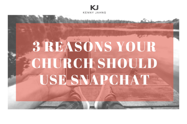 3 Reasons your Church should use Snapchat
