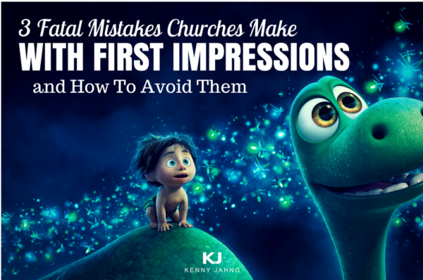 3 Fatal Mistakes Churches Make with first impressions and how to avoid it