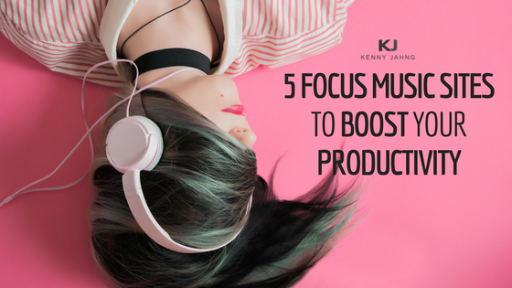 5 Focus Music Sites To Boost Your Productivity